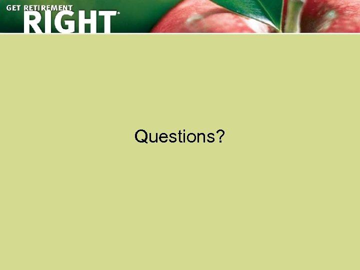 ® Questions?