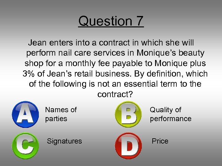Question 7 Jean enters into a contract in which she will perform nail care