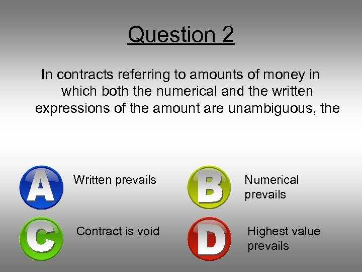 Question 2 In contracts referring to amounts of money in which both the numerical