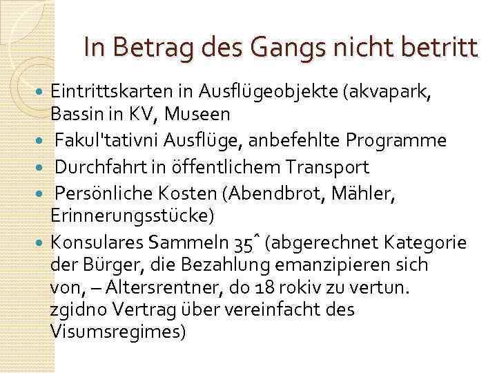 In Betrag des Gangs nicht betritt Eintrittskarten in Ausflügeobjekte (akvapark, Bassin in KV, Museen