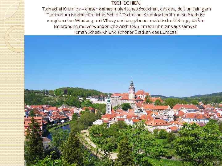 TSCHECHIEN Tschechei Krumlov – dieser kleines malerisches Städchen, das, daß an seinigem Territorium ist