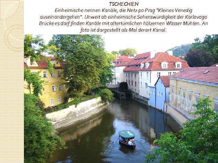 TSCHECHIEN Einheimische nennen Kanäle, die Netz po Prag