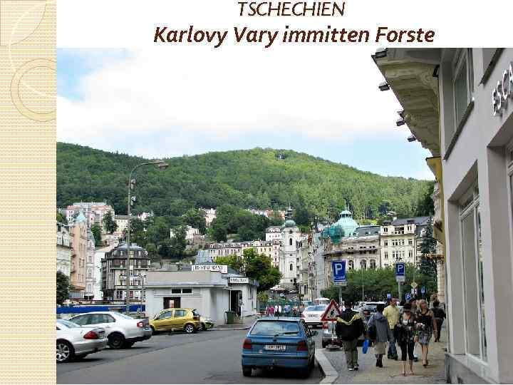 TSCHECHIEN Karlovy Vary immitten Forste