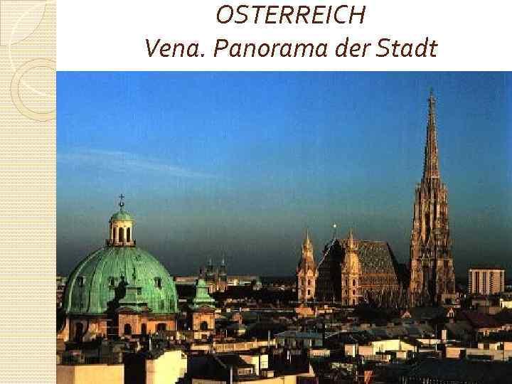 OSTERREICH Vena. Panorama der Stadt