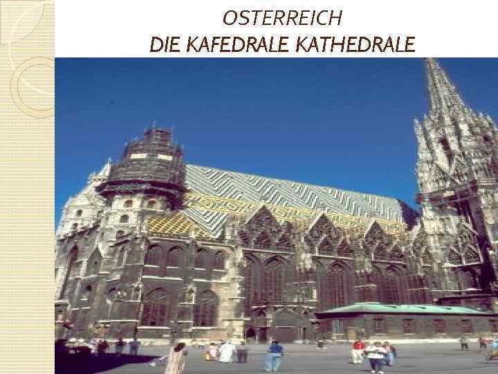 OSTERREICH DIE KAFEDRALE KATHEDRALE
