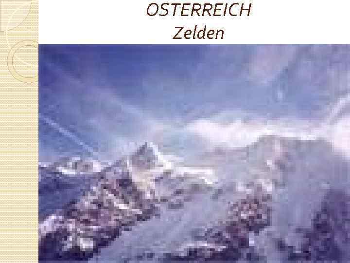OSTERREICH Zelden