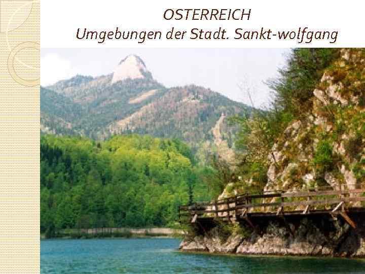OSTERREICH Umgebungen der Stadt. Sankt-wolfgang
