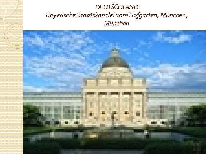 DEUTSCHLAND Bayerische Staatskanzlei vom Hofgarten, München, München