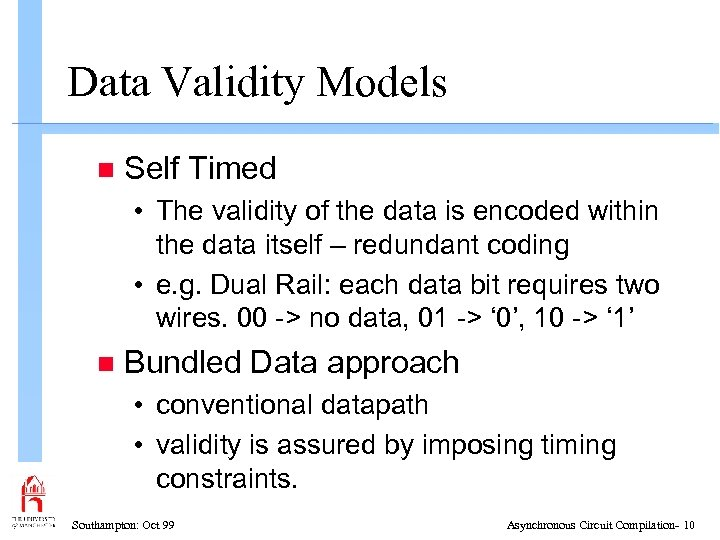 Data Validity Models n Self Timed • The validity of the data is encoded