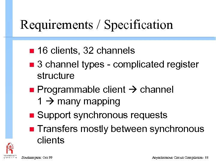 Requirements / Specification 16 clients, 32 channels n 3 channel types - complicated register
