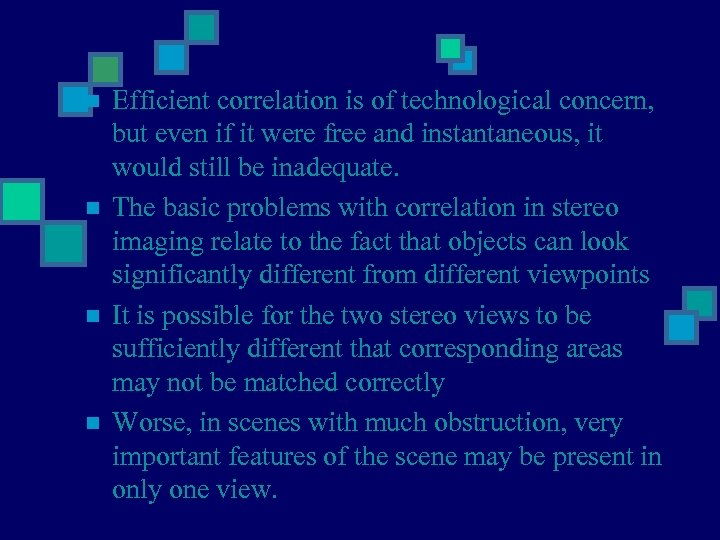 n n Efficient correlation is of technological concern, but even if it were free