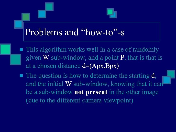"Problems and ""how-to""-s n n This algorithm works well in a case of randomly"