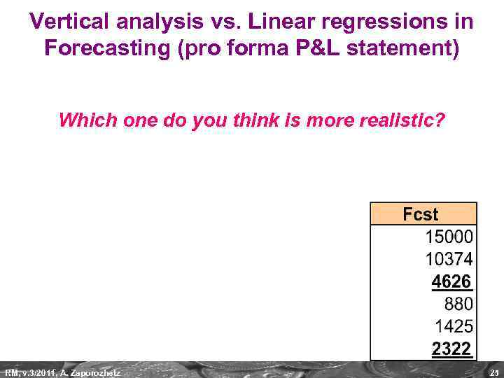 Vertical analysis vs. Linear regressions in Forecasting (pro forma P&L statement) Which one do