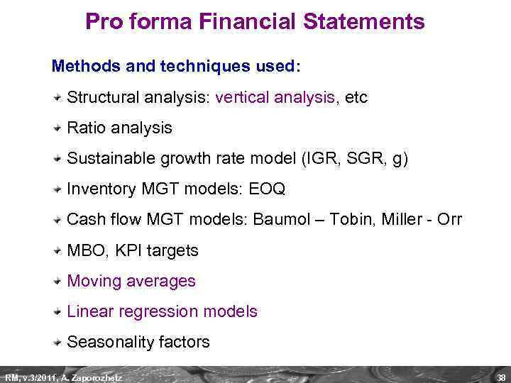 Pro forma Financial Statements Methods and techniques used: Structural analysis: vertical analysis, etc Ratio
