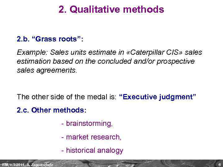 "2. Qualitative methods 2. b. ""Grass roots"": Example: Sales units estimate in «Caterpillar CIS»"
