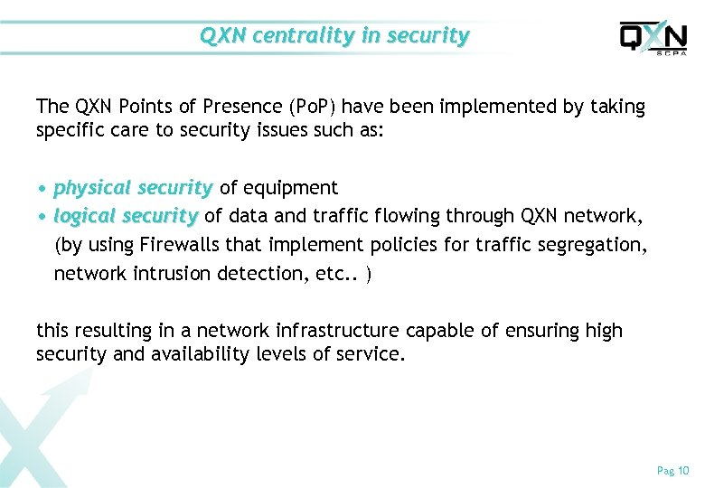 QXN centrality in security The QXN Points of Presence (Po. P) have been implemented
