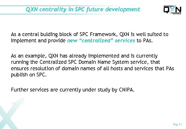 QXN centrality in SPC future development As a central bulding block of SPC Framework,