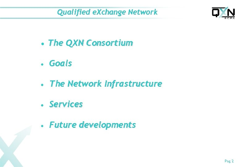 Qualified e. Xchange Network n The QXN Consortium n Goals n The Network Infrastructure