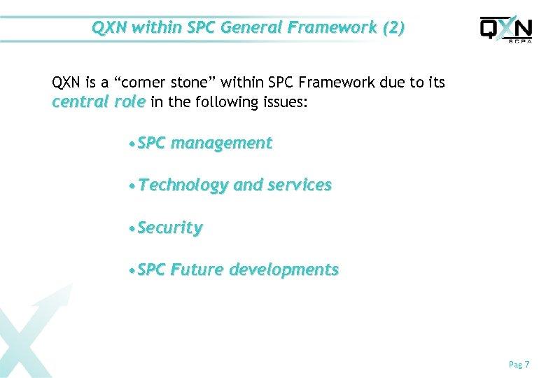 "QXN within SPC General Framework (2) QXN is a ""corner stone"" within SPC Framework"