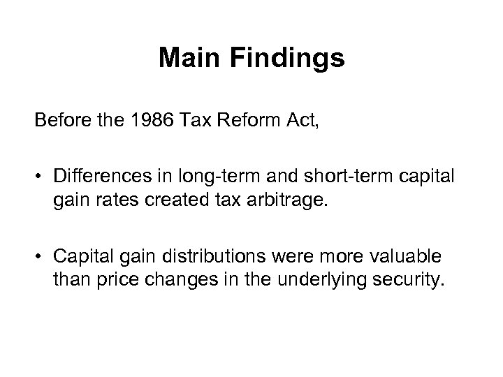 Main Findings Before the 1986 Tax Reform Act, • Differences in long-term and short-term