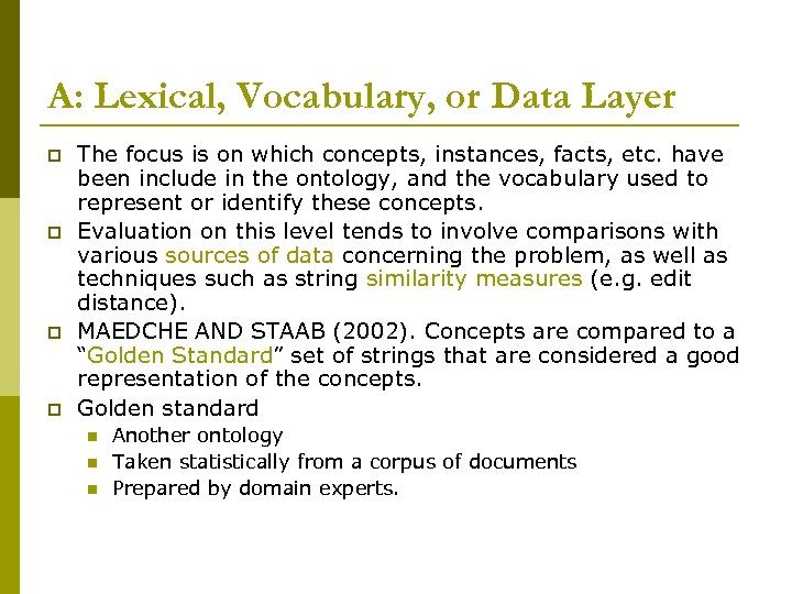A: Lexical, Vocabulary, or Data Layer p p The focus is on which concepts,