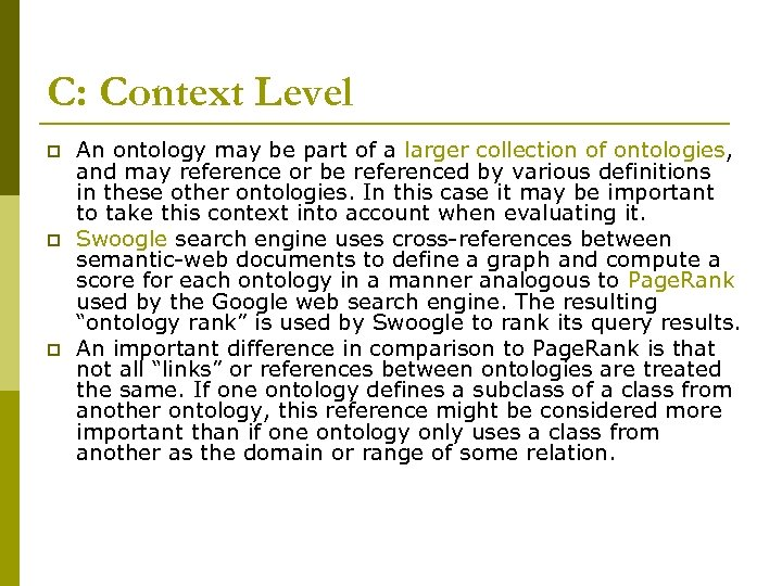 C: Context Level p p p An ontology may be part of a larger