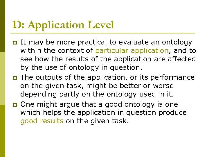 D: Application Level p p p It may be more practical to evaluate an