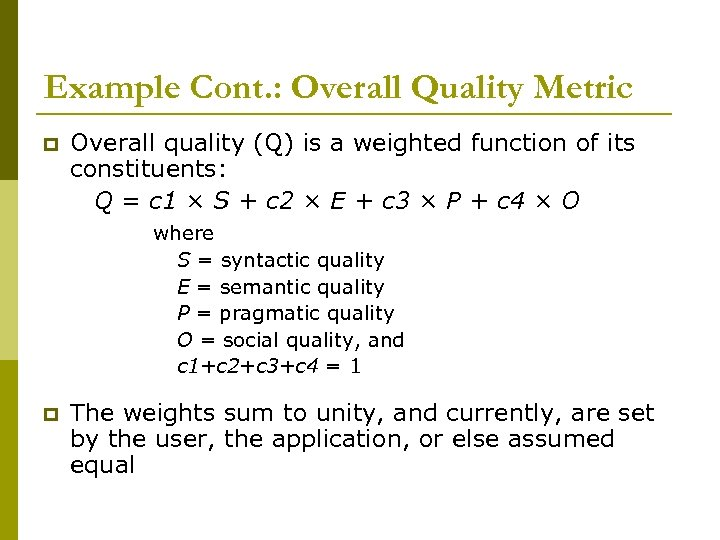 Example Cont. : Overall Quality Metric p Overall quality (Q) is a weighted function