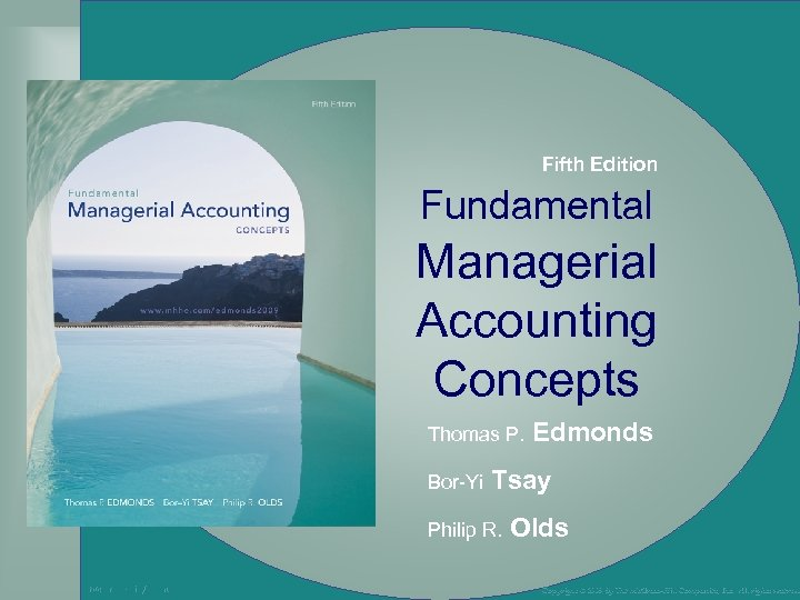 Fifth Edition Fundamental Managerial Accounting Concepts Thomas P. Bor-Yi Tsay Philip R. Mc. Graw-Hill/Irwin