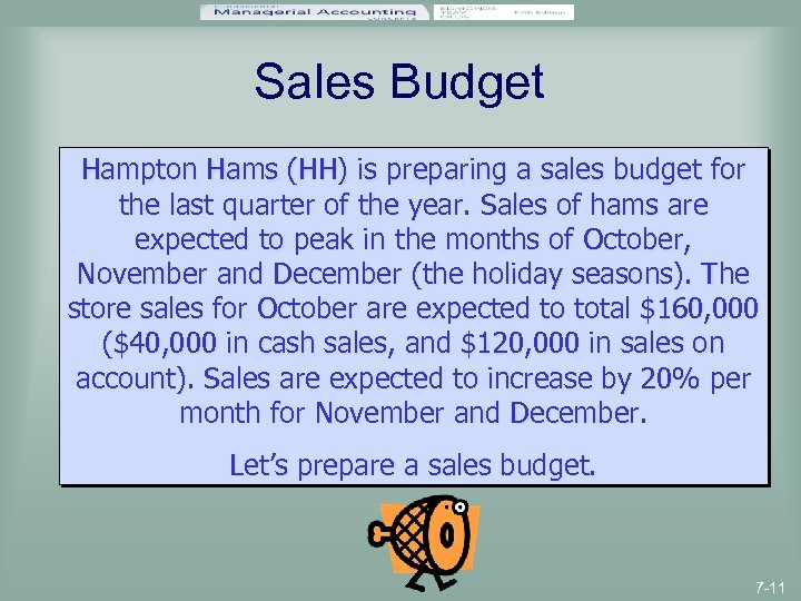 Sales Budget Hampton Hams (HH) is preparing a sales budget for the last quarter