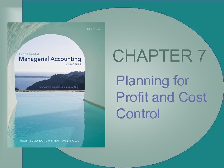 CHAPTER 7 Planning for Profit and Cost Control 7 -2