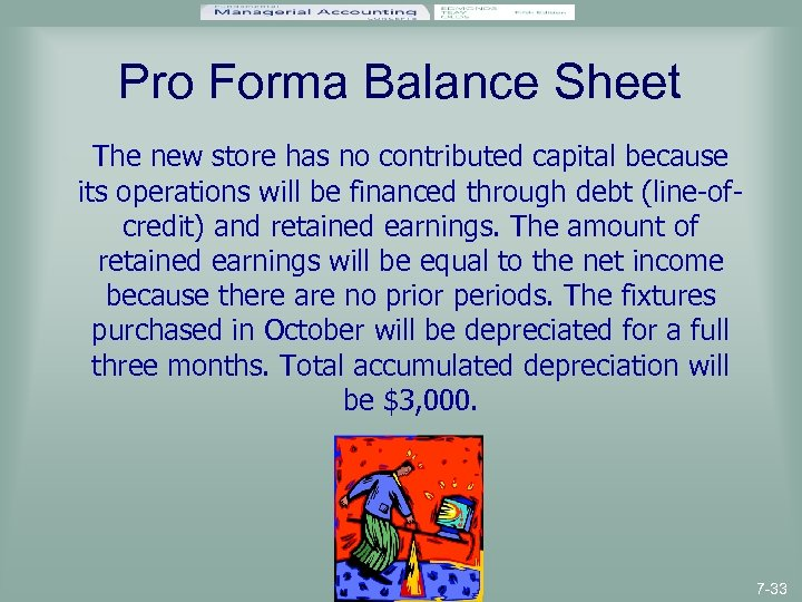 Pro Forma Balance Sheet The new store has no contributed capital because its operations
