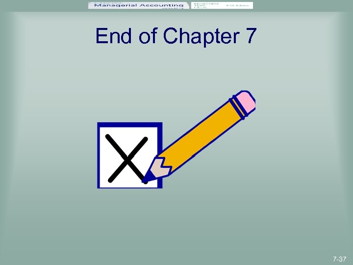 End of Chapter 7 7 -37