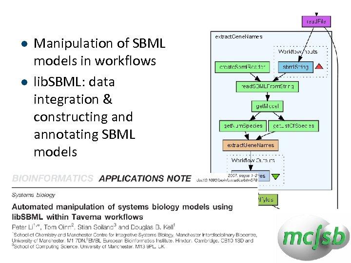 l l Manipulation of SBML models in workflows lib. SBML: data integration & constructing