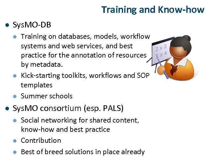 Training and Know-how l Sys. MO-DB l l Training on databases, models, workflow systems