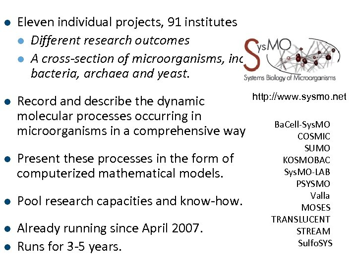 l Eleven individual projects, 91 institutes l Different research outcomes l A cross-section of