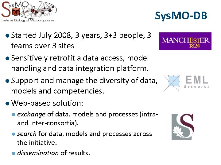 DB Sys. MO-DB l Started July 2008, 3 years, 3+3 people, 3 teams over