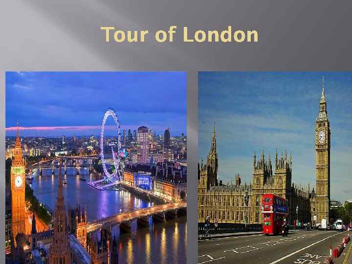Tour of London