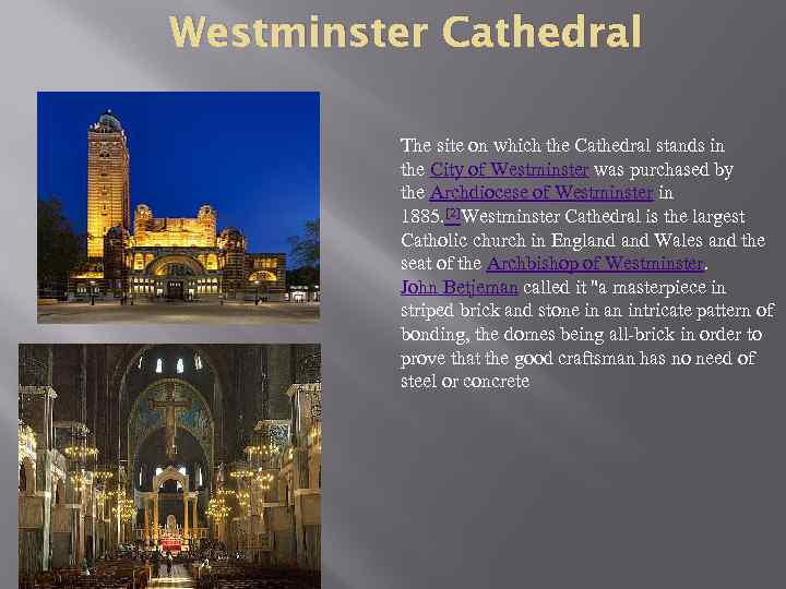 Westminster Cathedral The site on which the Cathedral stands in the City of Westminster