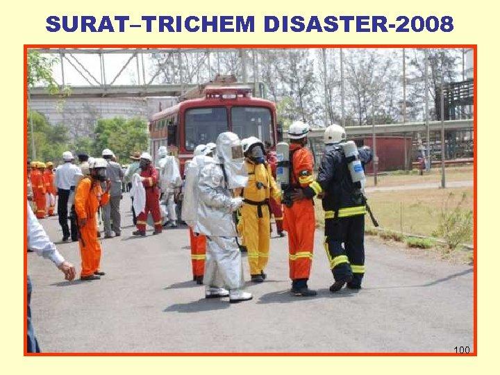 SURAT–TRICHEM DISASTER-2008 100