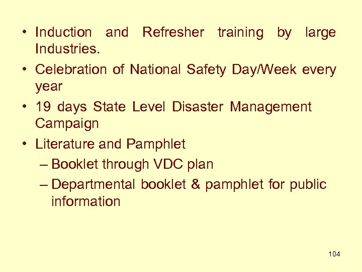 • Induction and Refresher training by large Industries. • Celebration of National Safety