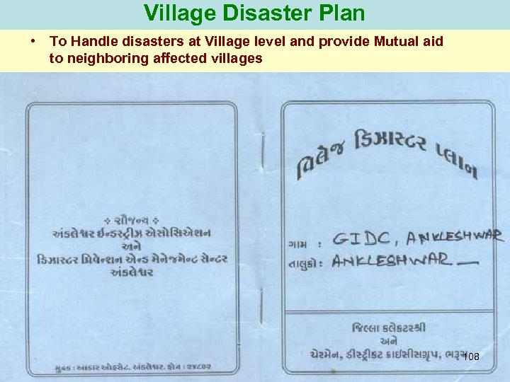 Village Disaster Plan • To Handle disasters at Village level and provide Mutual aid
