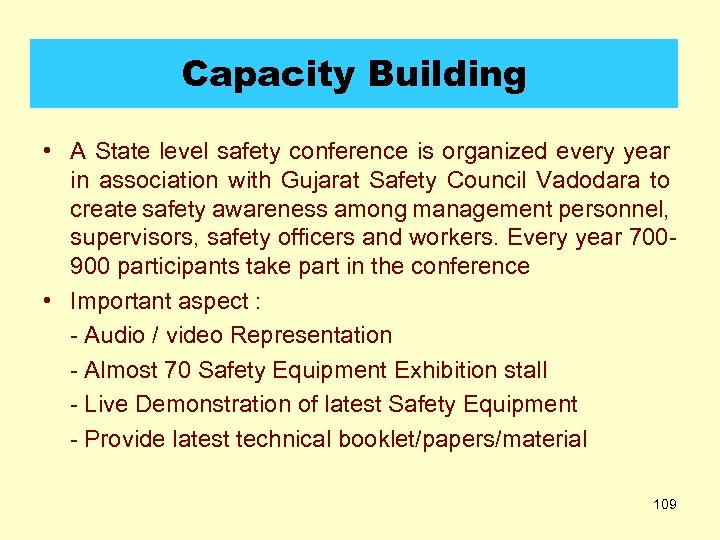 Capacity Building • A State level safety conference is organized every year in association