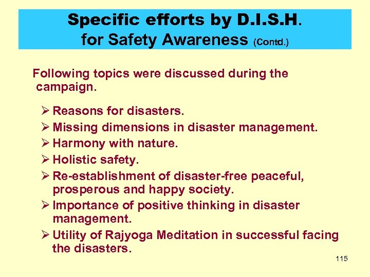 Specific efforts by D. I. S. H. for Safety Awareness (Contd. ) Following topics
