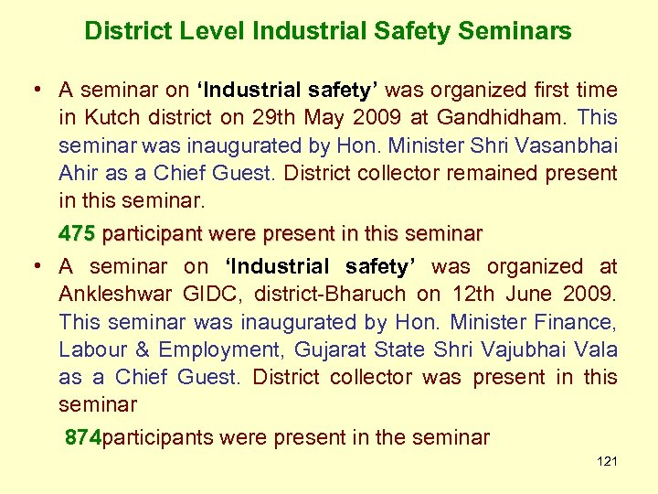 District Level Industrial Safety Seminars • A seminar on 'Industrial safety' was organized first