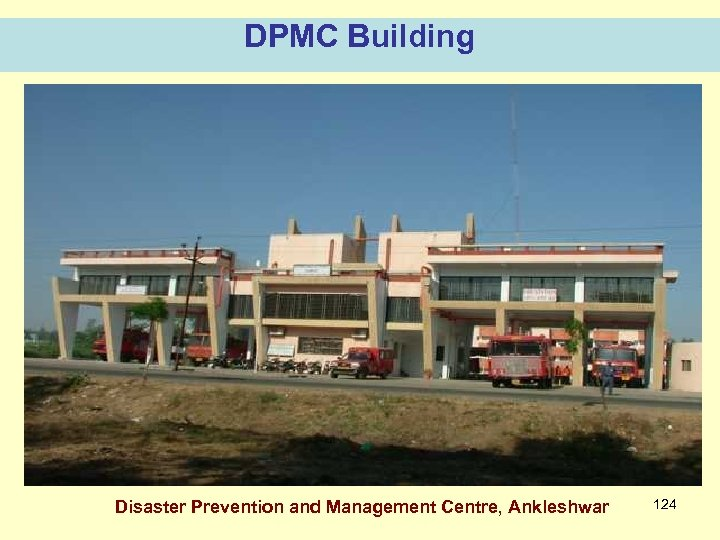 DPMC Building Disaster Prevention and Management Centre, Ankleshwar 124