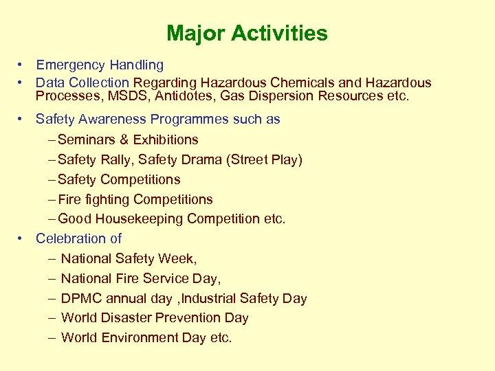 Major Activities • Emergency Handling • Data Collection Regarding Hazardous Chemicals and Hazardous Processes,