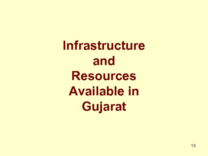 Infrastructure and Resources Available in Gujarat 13