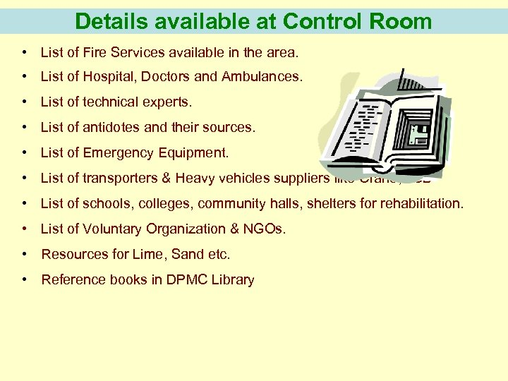 Details available at Control Room • List of Fire Services available in the area.