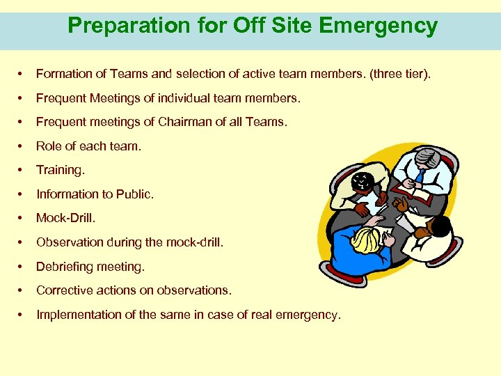 Preparation for Off Site Emergency • Formation of Teams and selection of active team